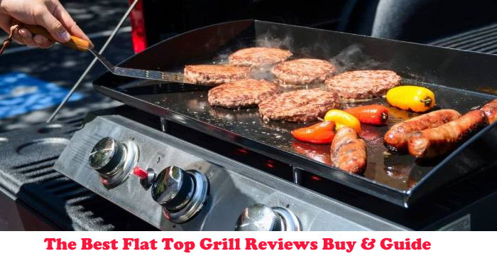 The Best Flat Top Grill Reviews Buy & Guide